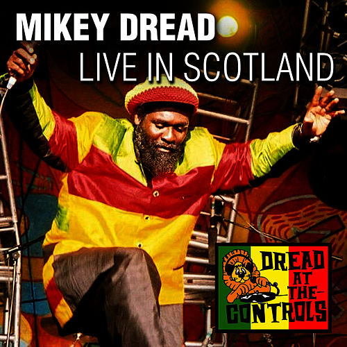 Play & Download Live in Scotland by Mikey Dread | Napster