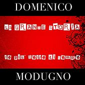 Play & Download Domenico Modugno (La grande storia - Le più belle di sempre) by Domenico Modugno | Napster