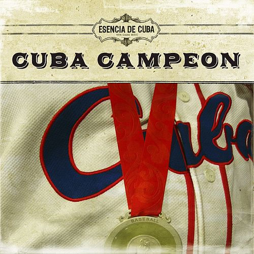 Play & Download Cuba Campeon! by Various Artists | Napster