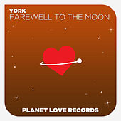 Play & Download Farewell To The Moon by York | Napster