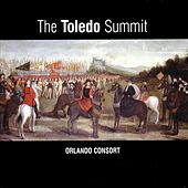 Play & Download The Toledo Summit - Early 16th Century Spanish & Flemish Songs & Motets by The Orlando Consort | Napster