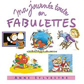 Play & Download Ma journée toute en fabulettes by Anne Sylvestre | Napster