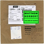 Play & Download The End Of Silence by Matthew Herbert | Napster