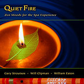 Quiet Fire - Zen Moods For The Spa Experience by Gary Stroutsos