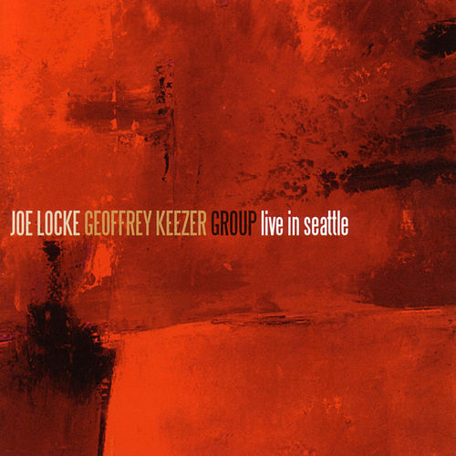 Live In Seattle by Geoffery Keezer