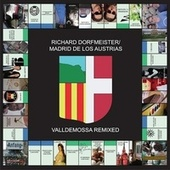 Play & Download Valldemossa Remixed by Richard Dorfmeister | Napster