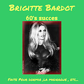 Play & Download Sixties Succès by Brigitte Bardot | Napster