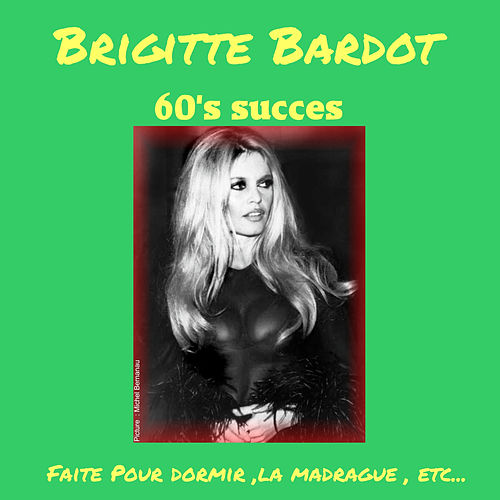 Sixties Succès by Brigitte Bardot