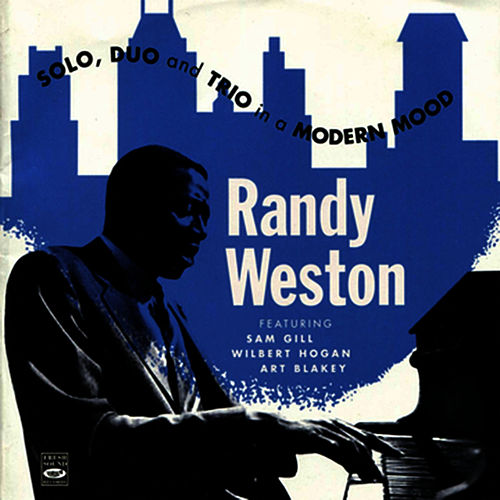 Play & Download Solo, Duo and Trio in a Modern Mood by Randy Weston   Napster