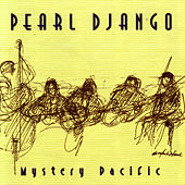 Play & Download Mystery Pacific by Pearl Django | Napster