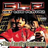 The Family Business by Get Low Playaz