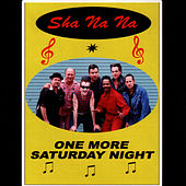 Play & Download One More Saturday Night by Sha Na Na | Napster