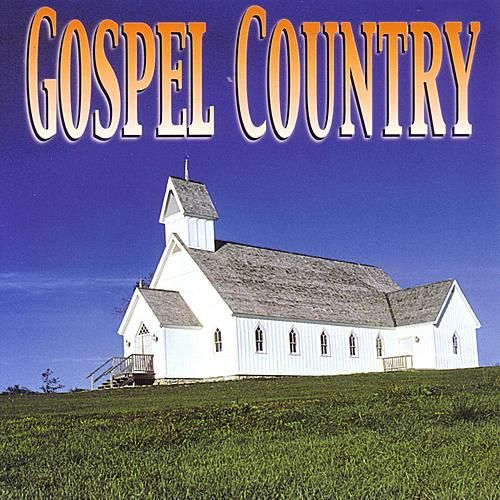 Play & Download Gospel Country by Various Artists | Napster