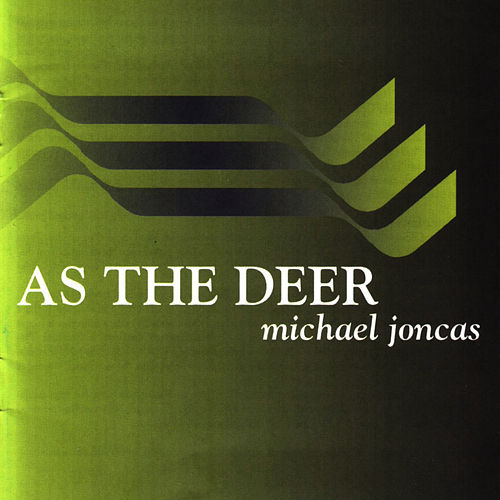 Play & Download As the Deer by Michael Joncas | Napster