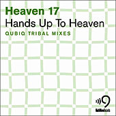 Hands up to Heaven - Qubiq Tribal mixes von Heaven 17