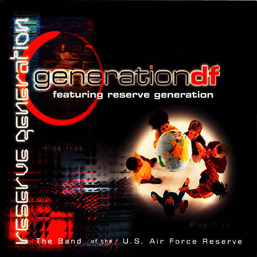 Generation DF by Band Of The US Air Force Reserve