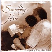 Somebody's Hero - 12 Inspiring Songs For Life by Daywind Studio Musicians