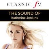 The Sound Of Katherine Jenkins (By Classic FM) by Katherine Jenkins