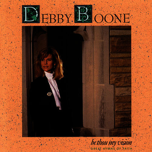 Play & Download Be Thou My Vision by Debby Boone | Napster