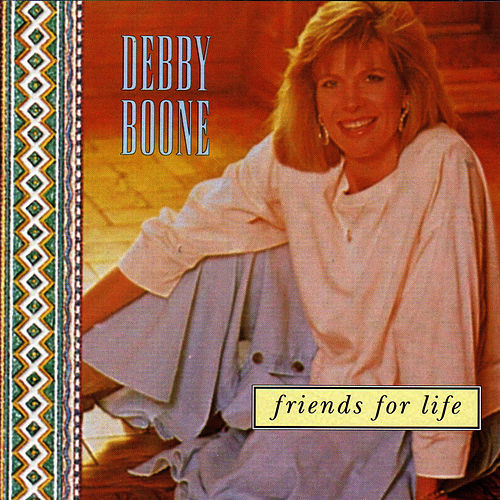 Friends For Life by Debby Boone