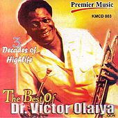 Three Decades Of Highlife - The Best Of... by Dr. Victor Olaiya