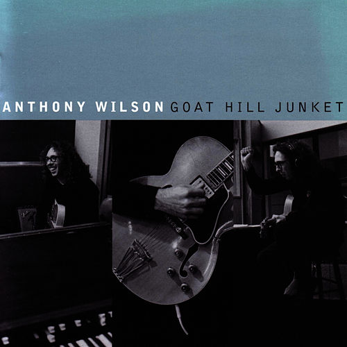 Play & Download Goat Hill Junket by Anthony Wilson | Napster
