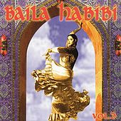 Play & Download Baila Habibi Vol. 3 by Various Artists | Napster