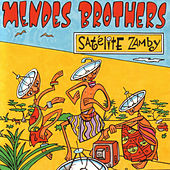 Play & Download Satélite Zamby by Mendes Brothers | Napster