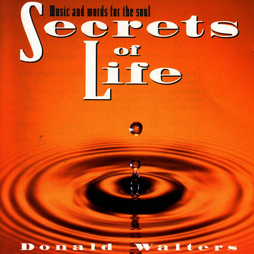 Secrets Of Life by Donald Walters