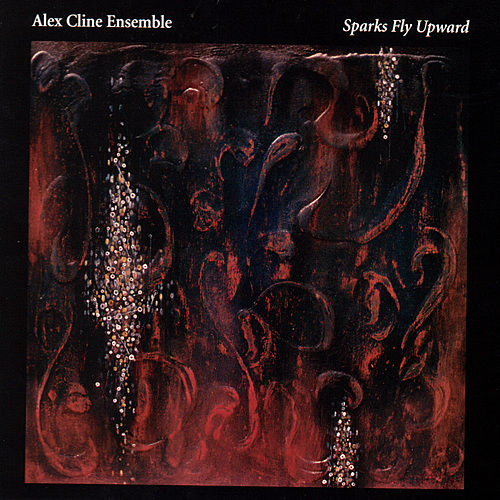 Sparks Fly Upward by Alex Cline Ensemble