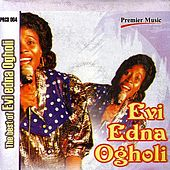 Play & Download The Best Of Evi-Edna Ogholi by Evi-Edna Ogholi | Napster