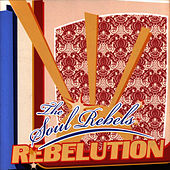 Play & Download Rebelution by Soul Rebels | Napster