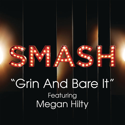 Play & Download Grin and Bear It (SMASH Cast Version feat. Megan Hilty) by SMASH Cast | Napster