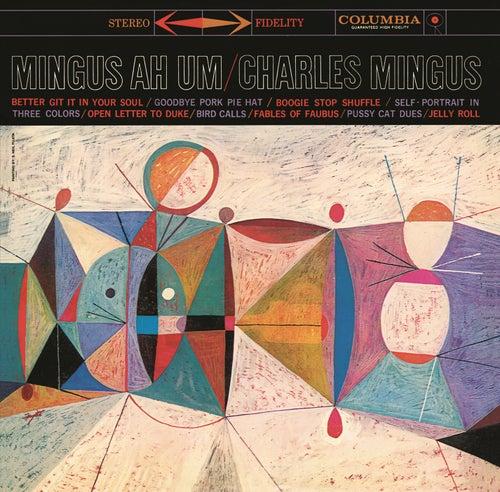 Play & Download Mingus Ah Um by Charles Mingus | Napster