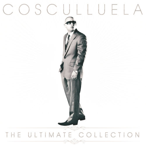 Play & Download The Ultimate Collection by Cosculluela | Napster