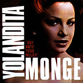 Play & Download Soy Ante Todo Mujer by Yolandita Monge | Napster