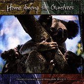 Play & Download Home Among the Gumtrees by Snake Gully | Napster