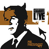 Play & Download Mr. President by Channel Live | Napster