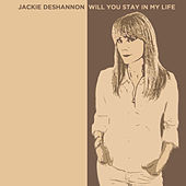 Play & Download Stay In My Life by Jackie DeShannon | Napster