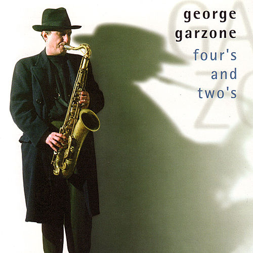 Play & Download Four's And Two's by George Garzone | Napster