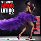 Amor Latino, Vol. 52 - 15 Big Latin Hits & Latin Love Songs (Bachata, Merengue, Salsa, Reggaeton, Kuduro, Mambo, Cumbia, Urbano, Ragga) by Various Artists