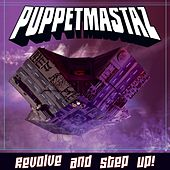 Revolve and Step Up! by The Puppetmastaz