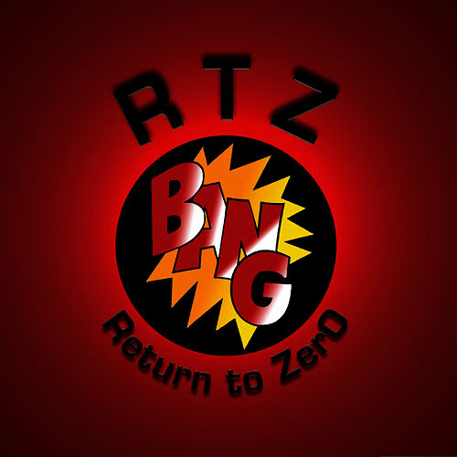 RTZ - Return To ZerO by Bang