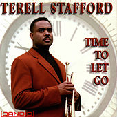 Time To Let Go by Terell Stafford