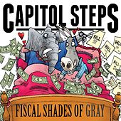 Play & Download Fiscal Shades of Gray by Capitol Steps | Napster