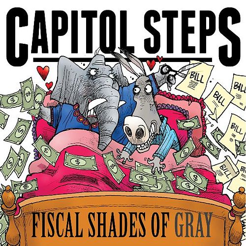 Fiscal Shades of Gray by Capitol Steps