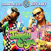 Jumpin out the Gym by Riff Raff