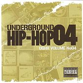 Play & Download Underground Hip-Hop Volume 4 by Various Artists | Napster