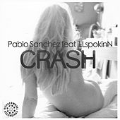 Play & Download Crash (feat. iLLspokinN) by Pablo Sanchez | Napster
