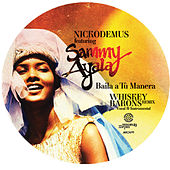 Play & Download Baila A Tu Manera (feat. Sammy Ayala) by Nickodemus | Napster